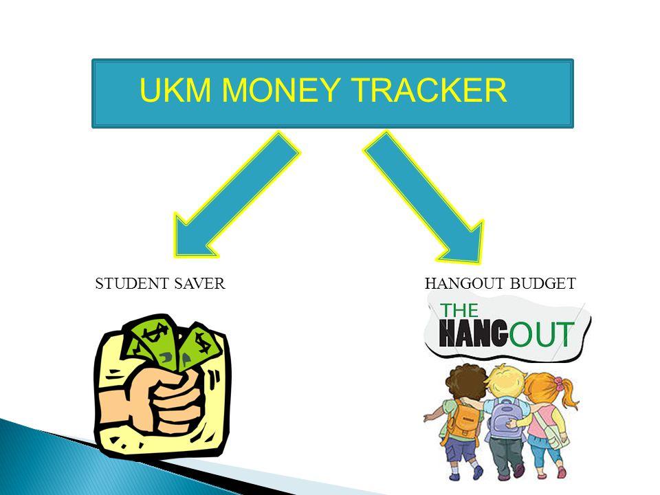 UKM MONEY TRACKER STUDENT SAVERHANGOUT BUDGET