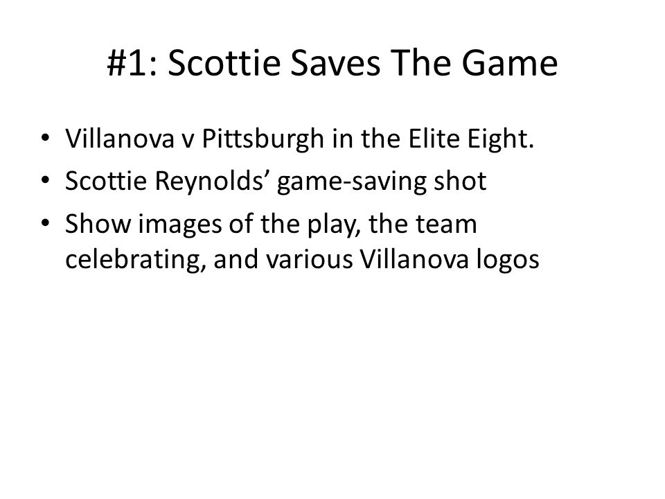 #1: Scottie Saves The Game Villanova v Pittsburgh in the Elite Eight.