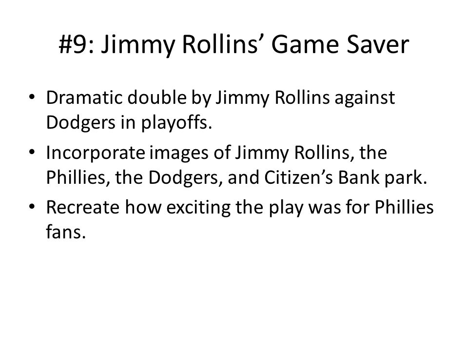 #9: Jimmy Rollins' Game Saver Dramatic double by Jimmy Rollins against Dodgers in playoffs.