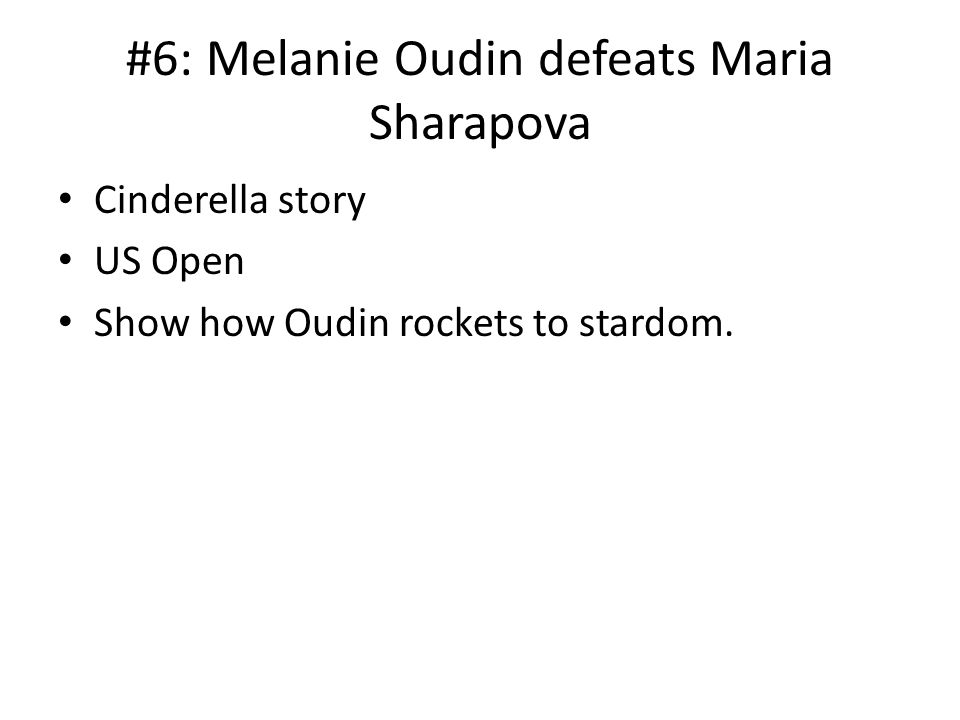 #6: Melanie Oudin defeats Maria Sharapova Cinderella story US Open Show how Oudin rockets to stardom.
