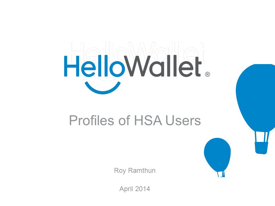 Profiles of HSA Users Roy Ramthun April 2014