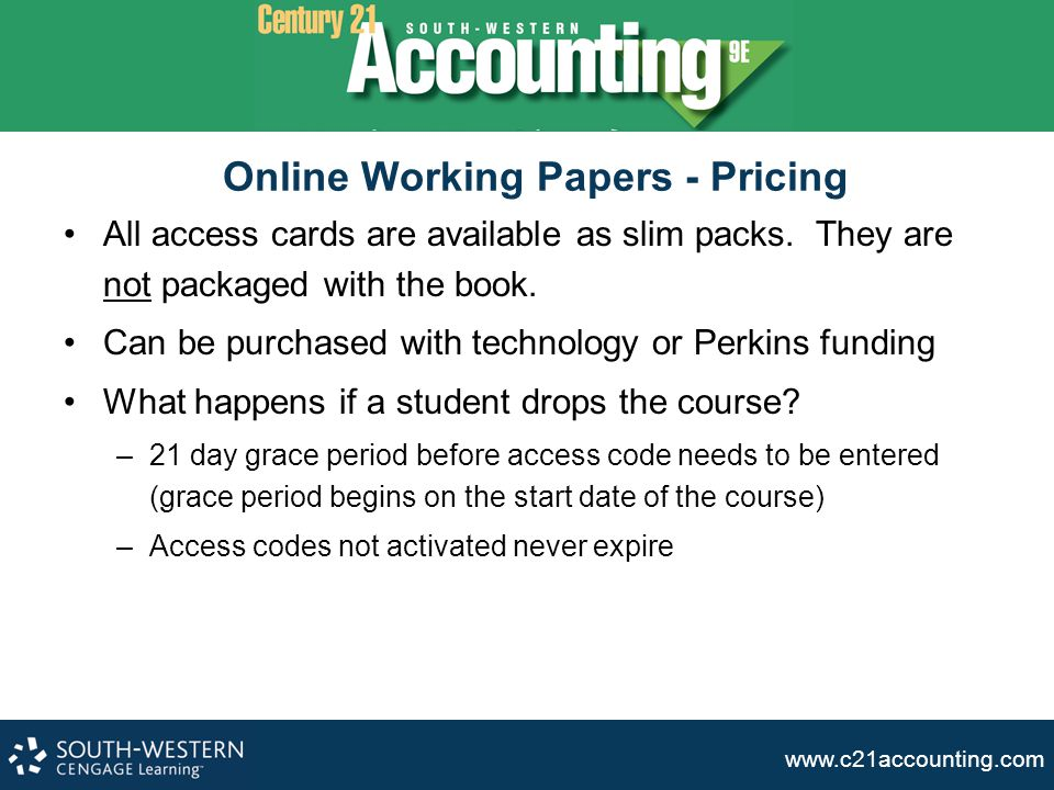www.c21accounting.com Online Working Papers - Pricing All access cards are available as slim packs. They are not packaged with the book. Can be purcha