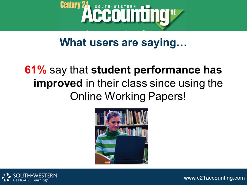 www.c21accounting.com Save Time - Copy All Course Settings From One Year to the Next Assignment due dates, time limits, uploaded course material, and more can be copied from one year to the next