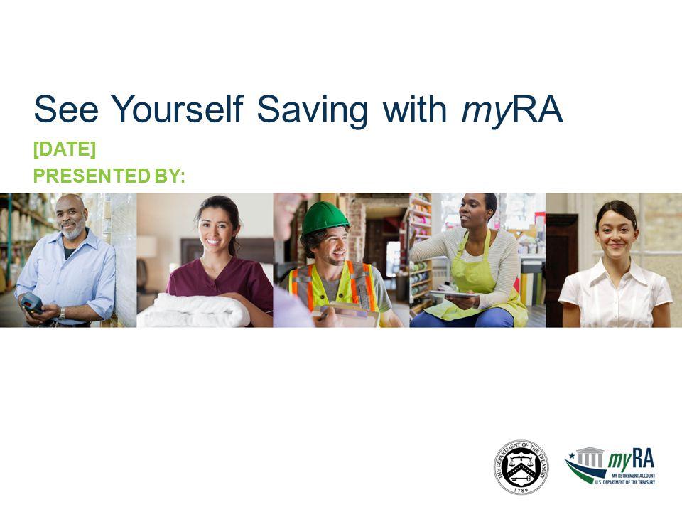 How can I start saving with myRA? 12myRA   my Retirement Account   U.S. Department of the Treasury