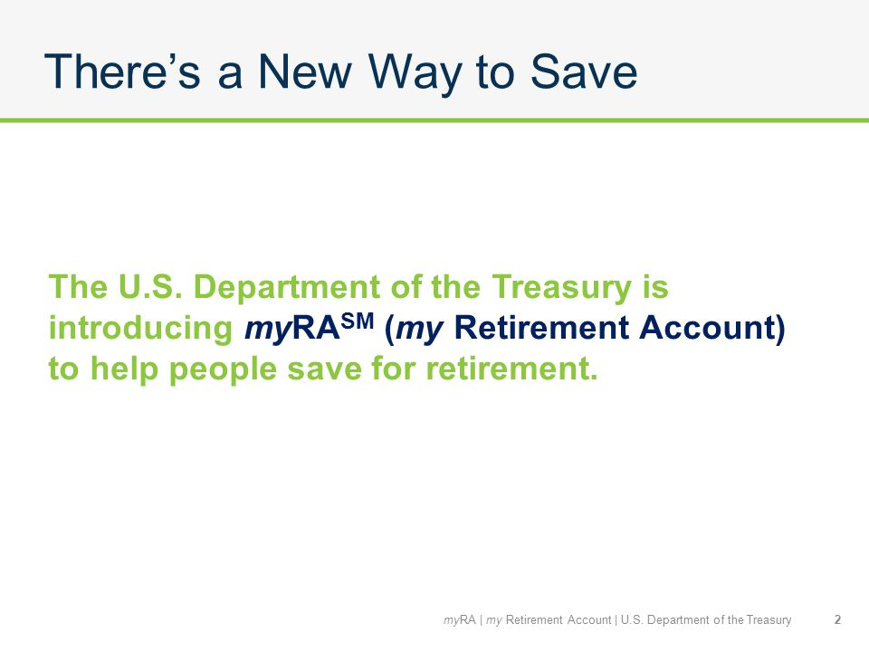 You Know You Want to Save, Now You Can myRA is simple, safe and affordable, so it can help you: Take a step toward a more secure retirement Take more control of your future Get started saving Develop a savings habit Gain peace of mind knowing you're taking a big step in the right direction 3myRA   my Retirement Account   U.S.
