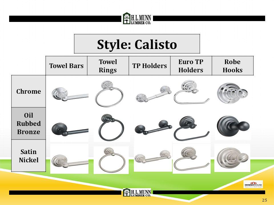 Towel Bars Towel Rings TP Holders Euro TP Holders Robe Hooks Chrome Oil Rubbed Bronze Satin Nickel Style: Calisto 25