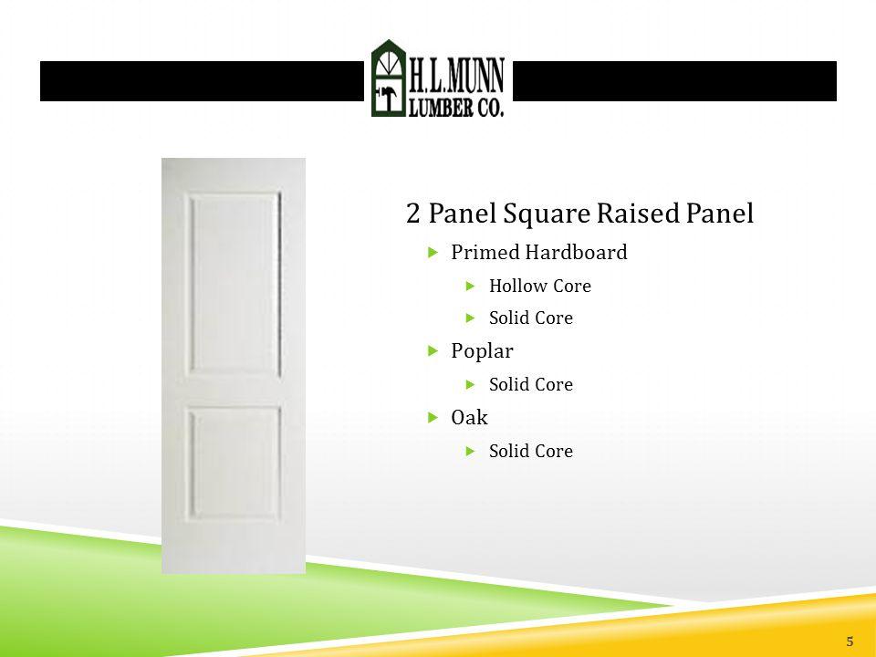 2 Panel Square Raised Panel  Primed Hardboard  Hollow Core  Solid Core  Poplar  Solid Core  Oak  Solid Core 5