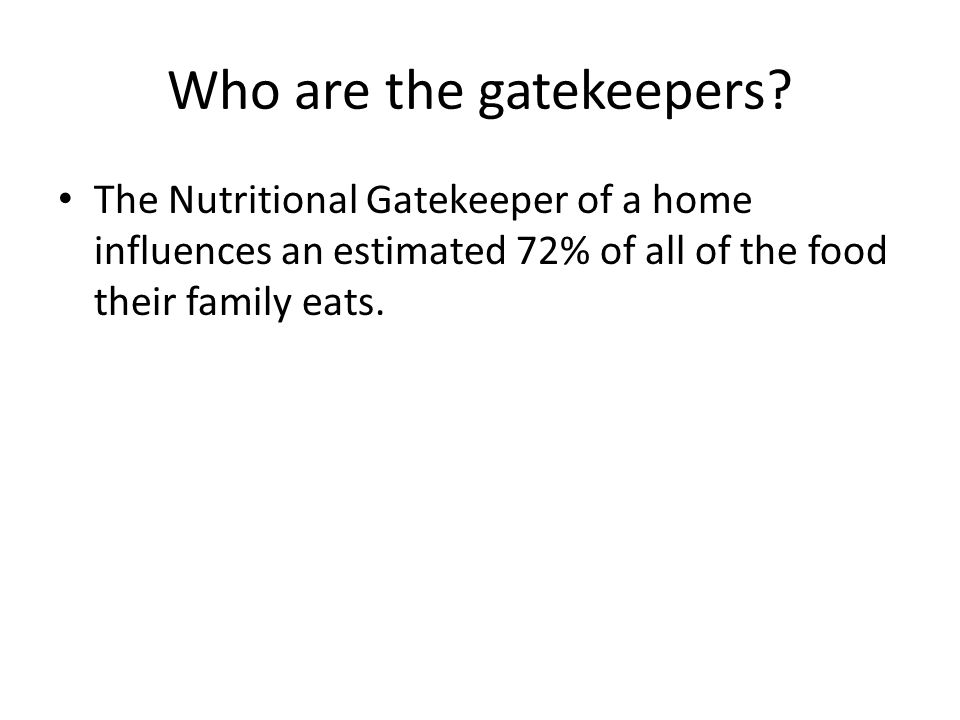 Who are the gatekeepers.