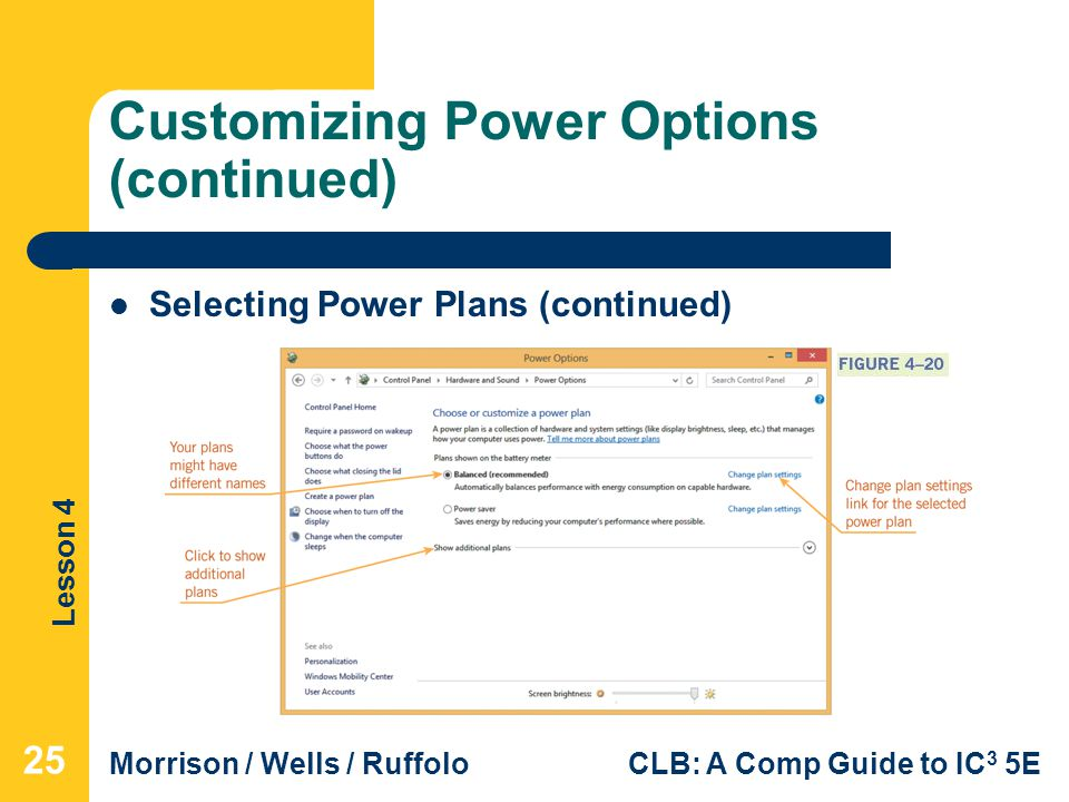 Lesson 4 Morrison / Wells / RuffoloCLB: A Comp Guide to IC 3 5E Customizing Power Options (continued) 25 Selecting Power Plans (continued)