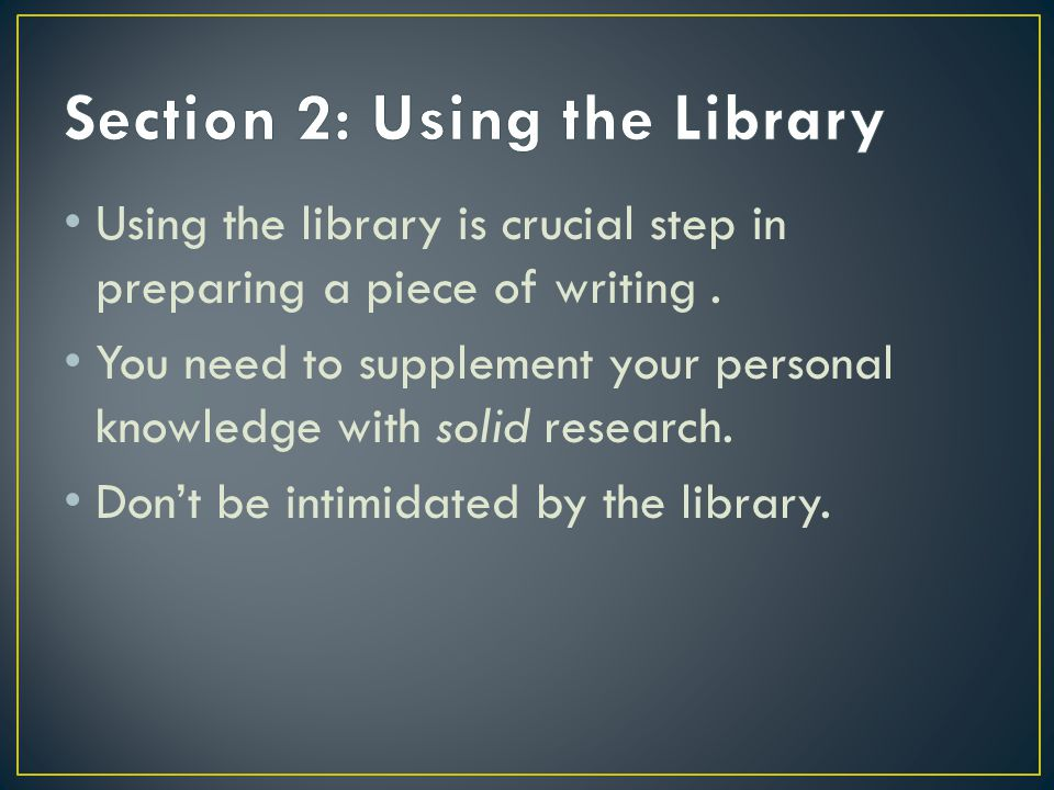 Take advantage of the reference librarian's knowledge.