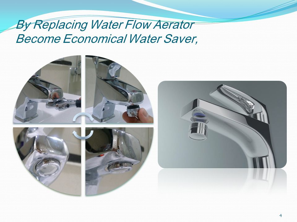 By Replacing Water Flow Aerator Become Economical Water Saver, 4