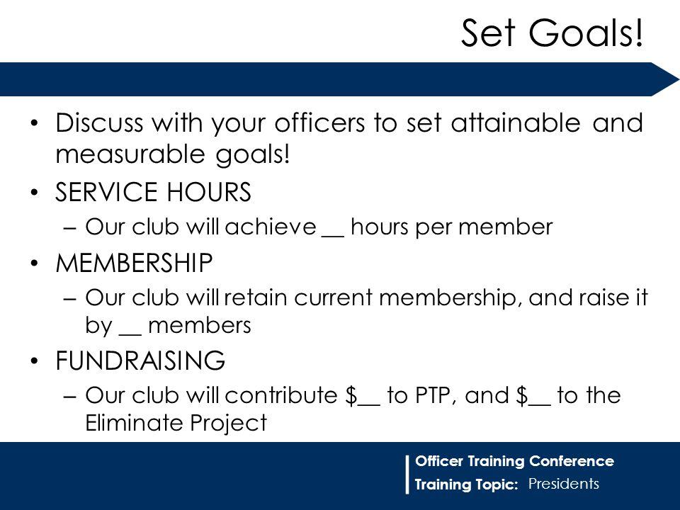 Training Topic: | Officer Training Conference Discuss with your officers to set attainable and measurable goals.