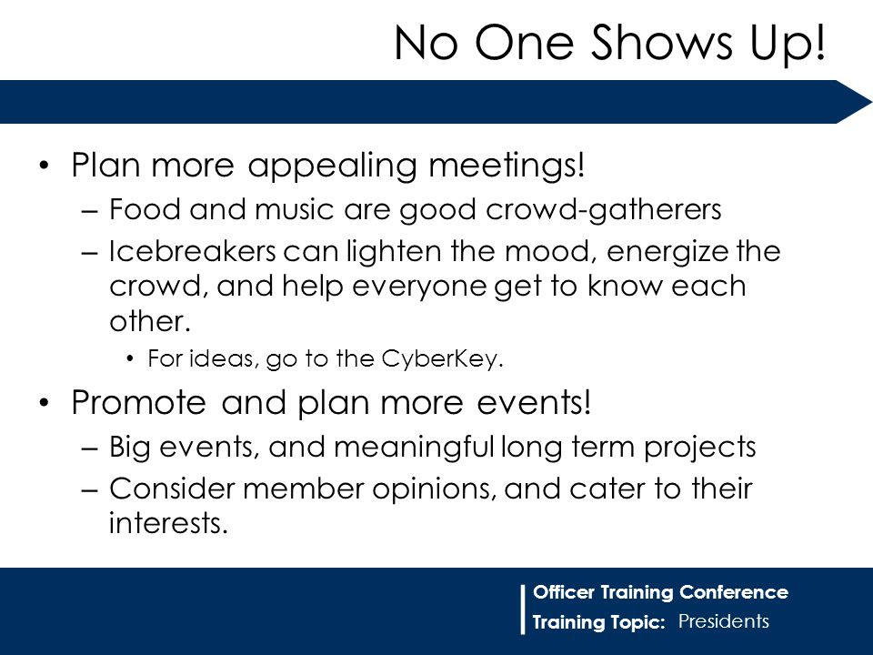 Training Topic: | Officer Training Conference Plan more appealing meetings.