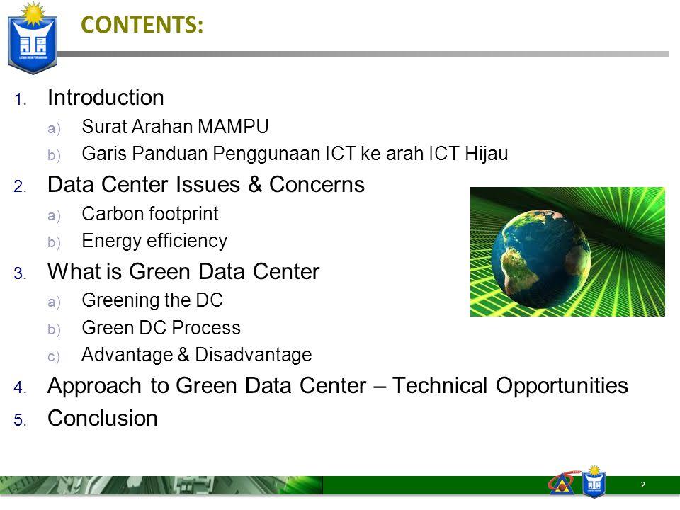 1.Introduction a) Surat Arahan MAMPU b) Garis Panduan Penggunaan ICT ke arah ICT Hijau 2.
