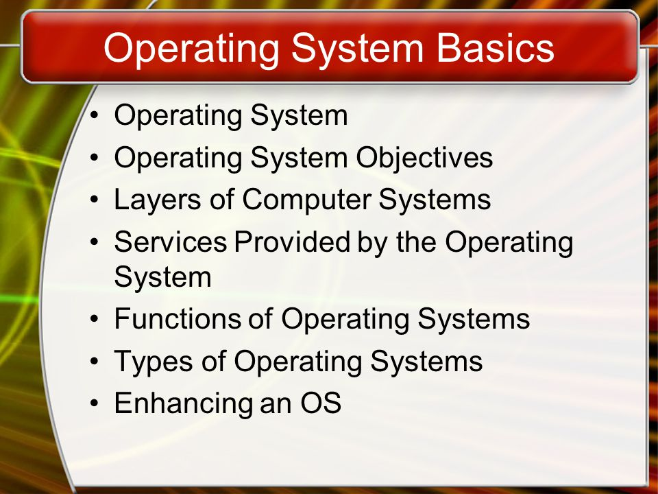 Operating System A program that controls the execution of application programs An interface between applications and hardware