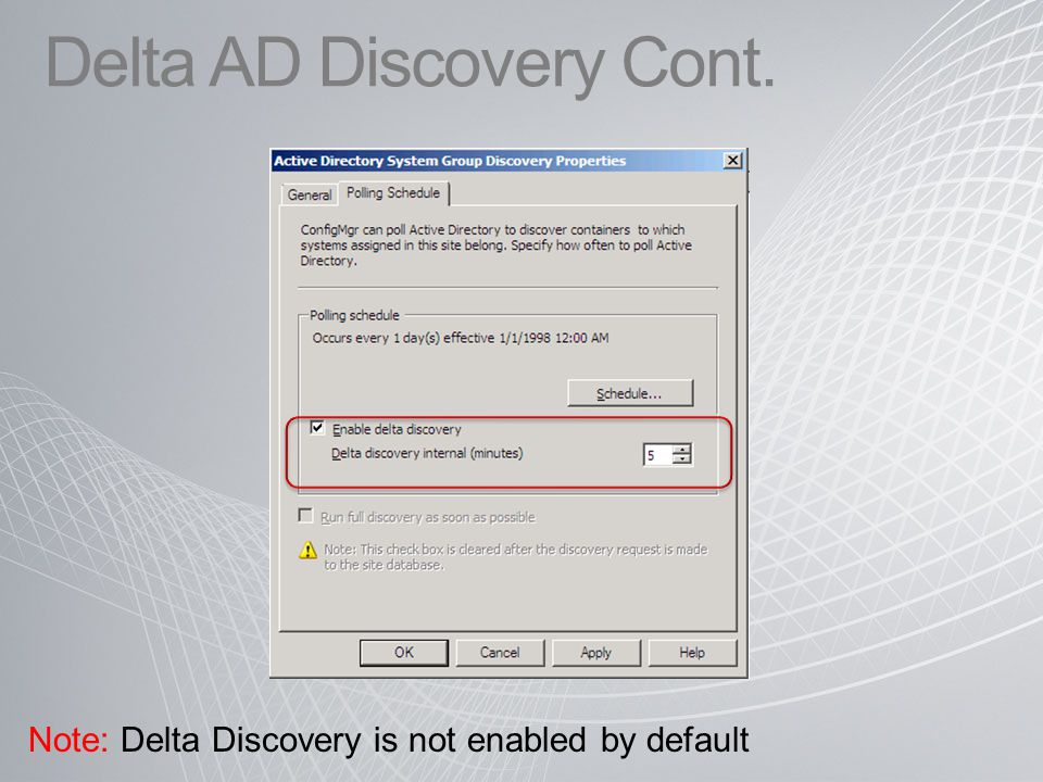 Delta AD Discovery Cont. Note: Delta Discovery is not enabled by default