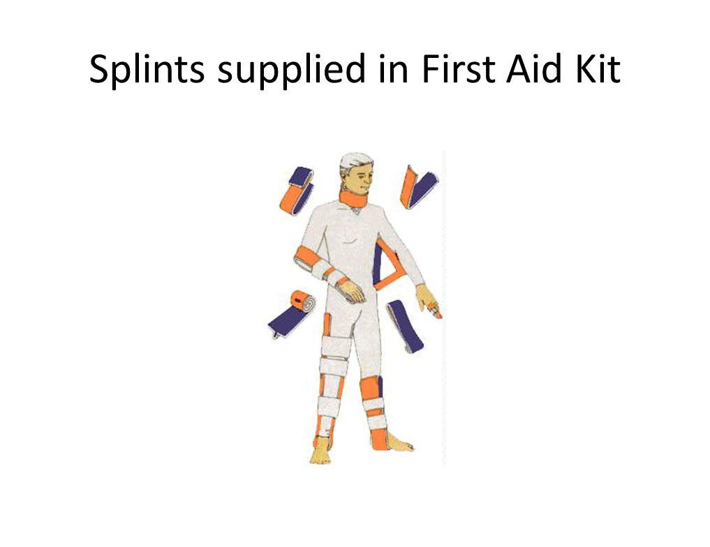 Splints supplied in First Aid Kit