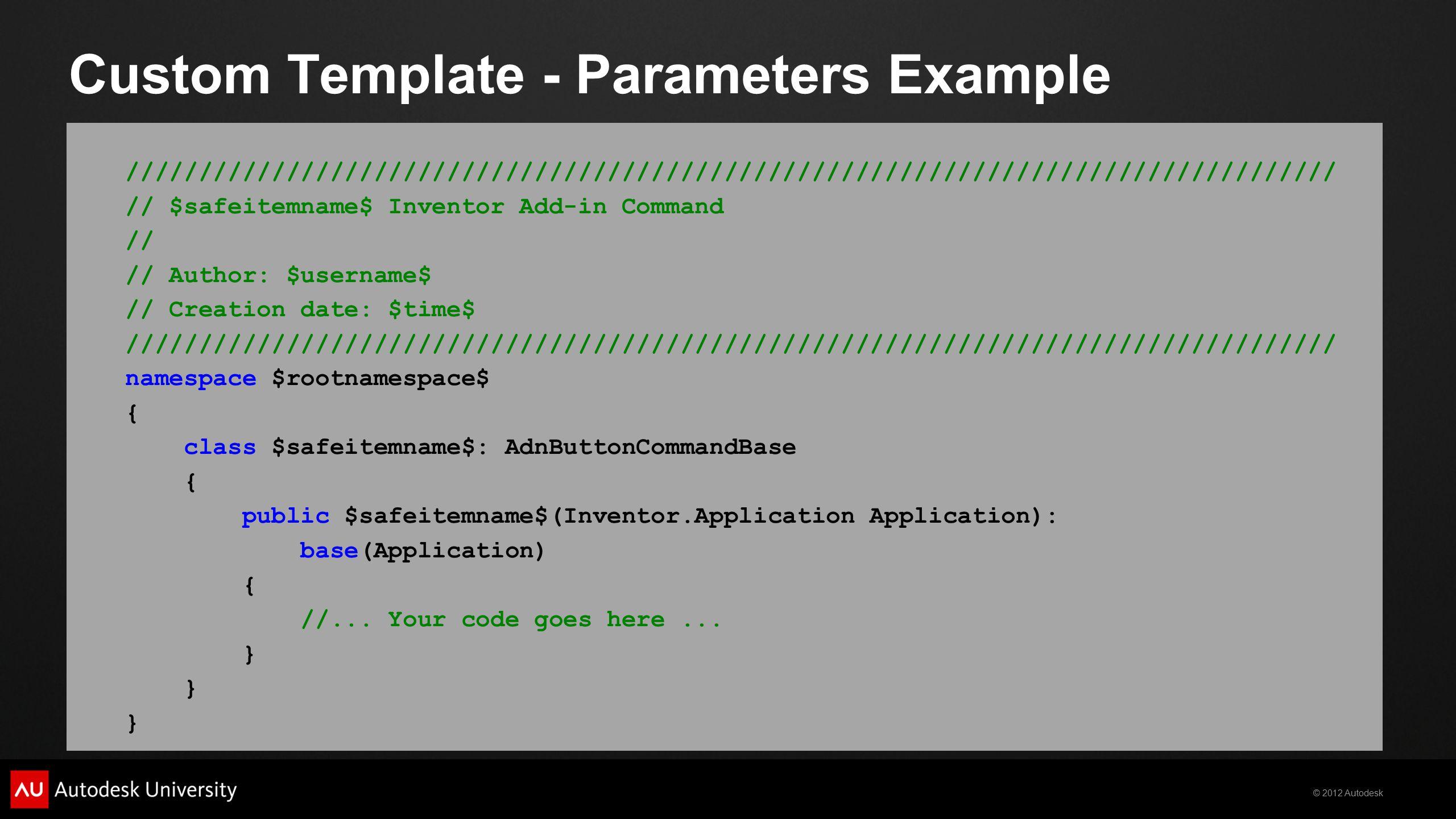 © 2012 Autodesk Custom Template - Parameters Example /////////////////////////////////////////////////////////////////////////////////// // $safeitemn