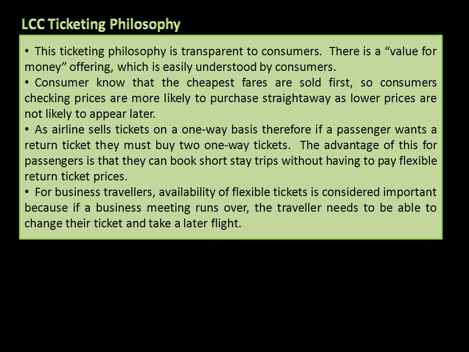 """This ticketing philosophy is transparent to consumers. There is a """"value for money"""" offering, which is easily understood by consumers. Consumer know t"""