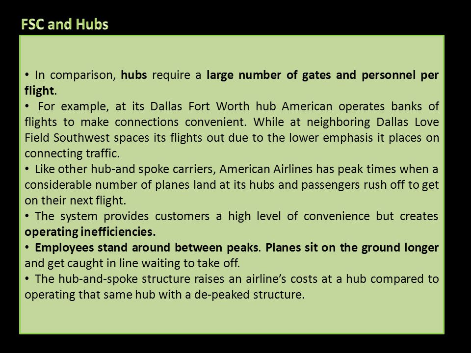 In comparison, hubs require a large number of gates and personnel per flight.