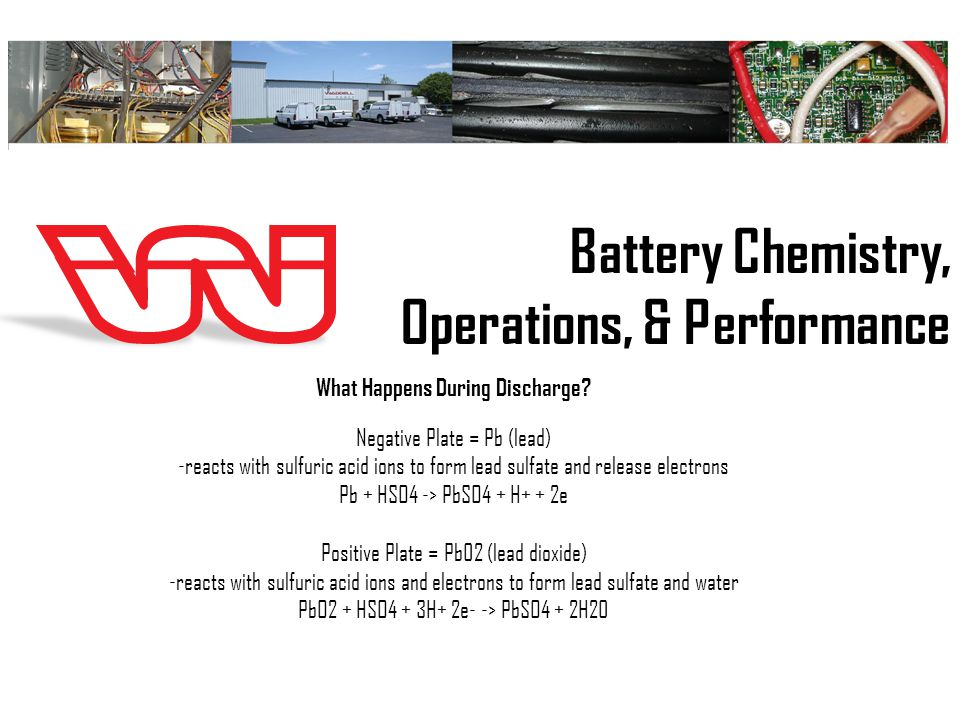 Battery Chemistry, Operations, & Performance What Happens During Discharge.