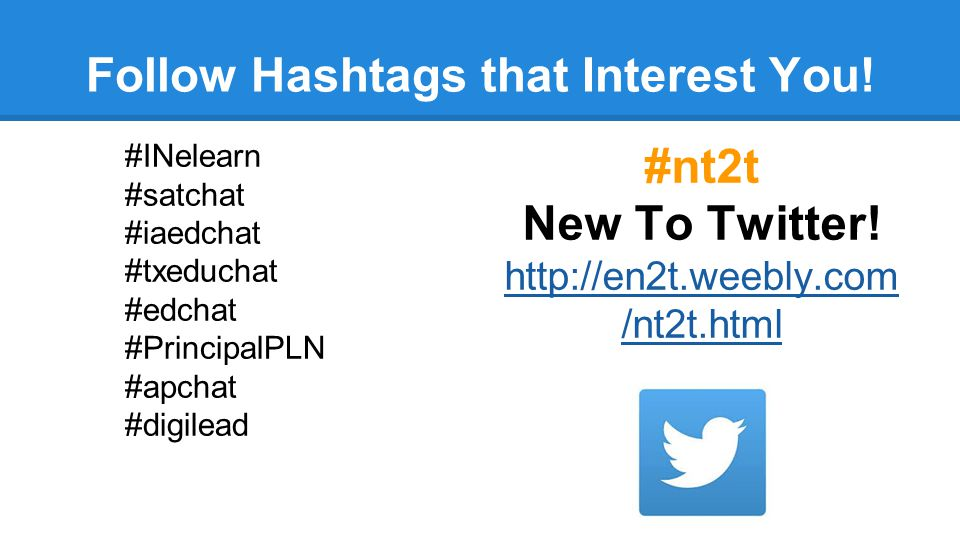 Follow Hashtags that Interest You.