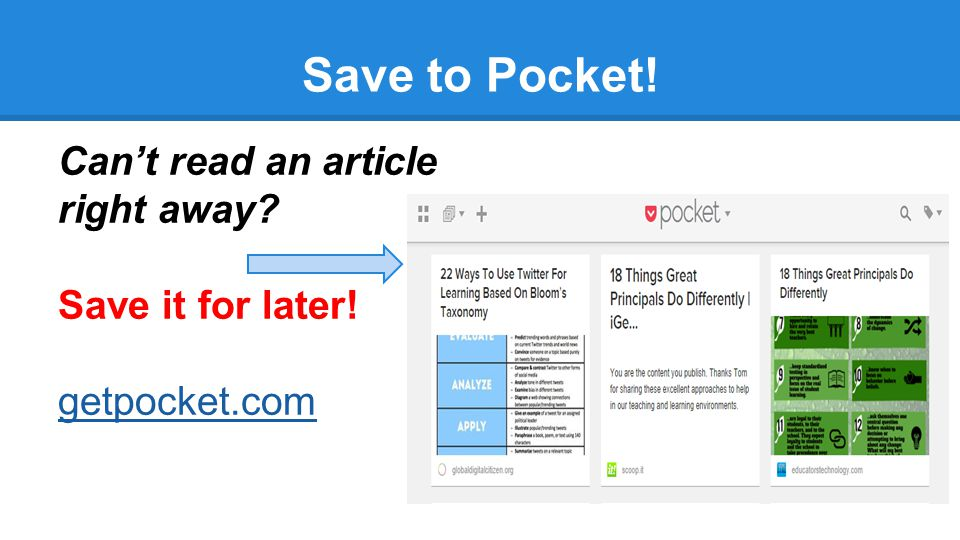 Save to Pocket! Can't read an article right away? Save it for later! getpocket.com