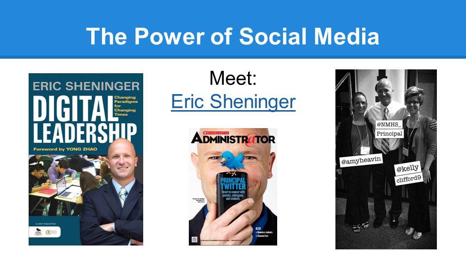 The Power of Social Media Meet: Eric Sheninger