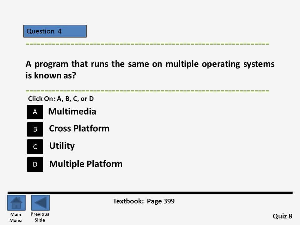 Question 4 A B C D ================================================================= A program that runs the same on multiple operating systems is kno