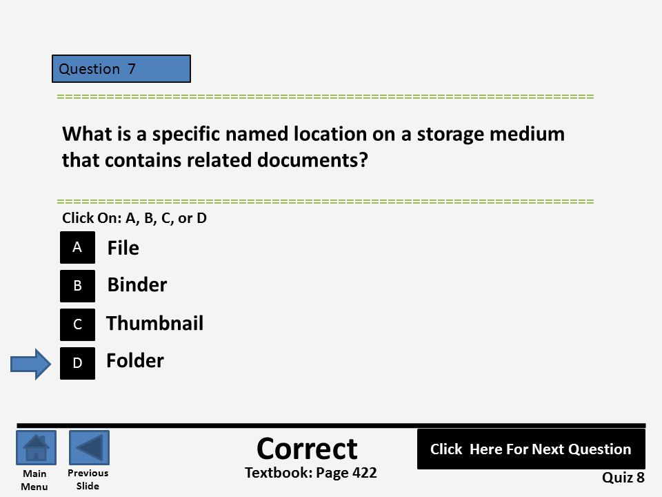 Question 7 C B A D ================================================================= What is a specific named location on a storage medium that contains related documents.