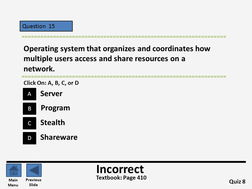 Question 15 A B C D ================================================================= Operating system that organizes and coordinates how multiple users access and share resources on a network.