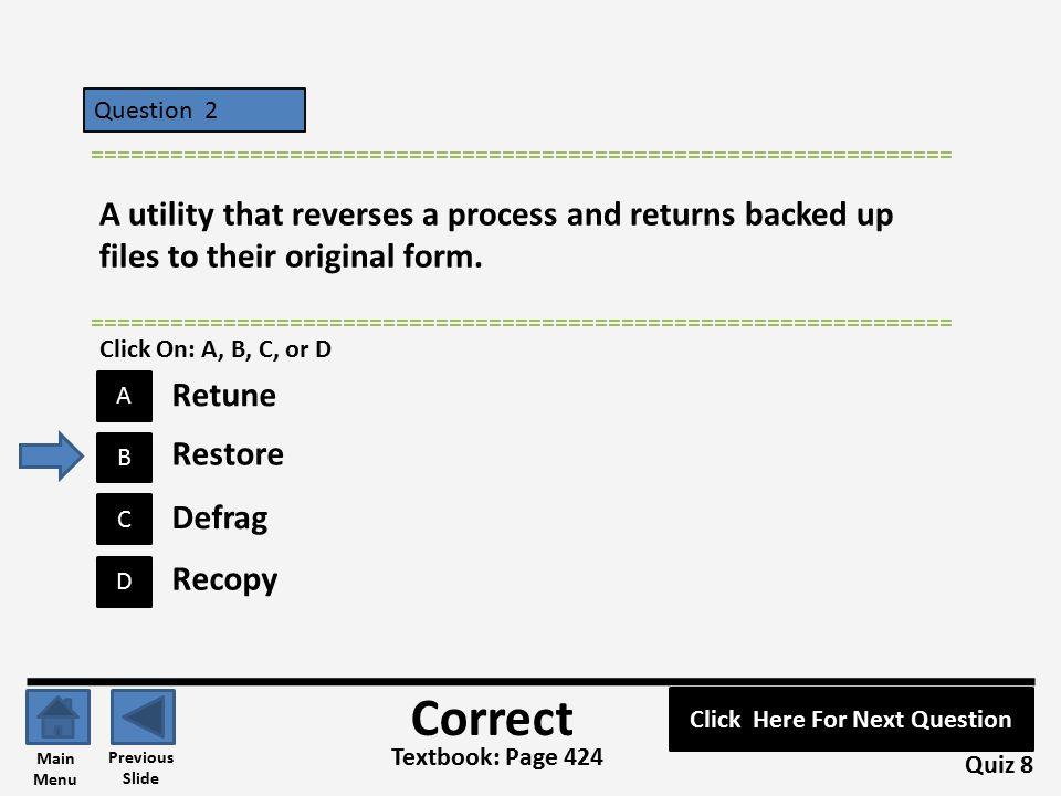 Question 2 B A C D ================================================================= A utility that reverses a process and returns backed up files to