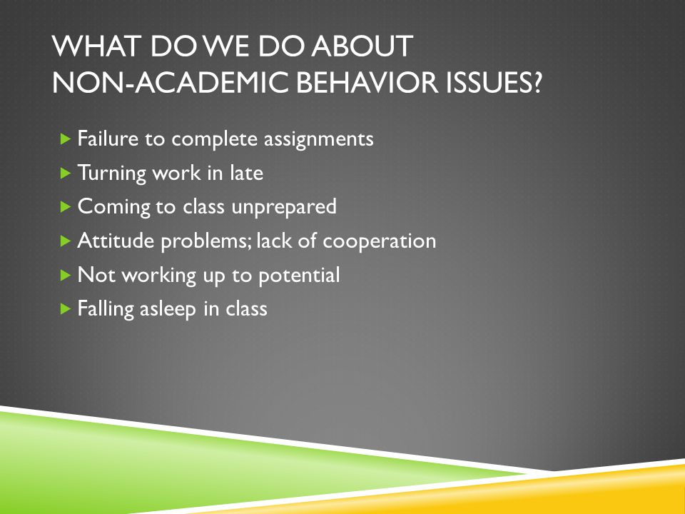 WHAT DO WE DO ABOUT NON-ACADEMIC BEHAVIOR ISSUES.