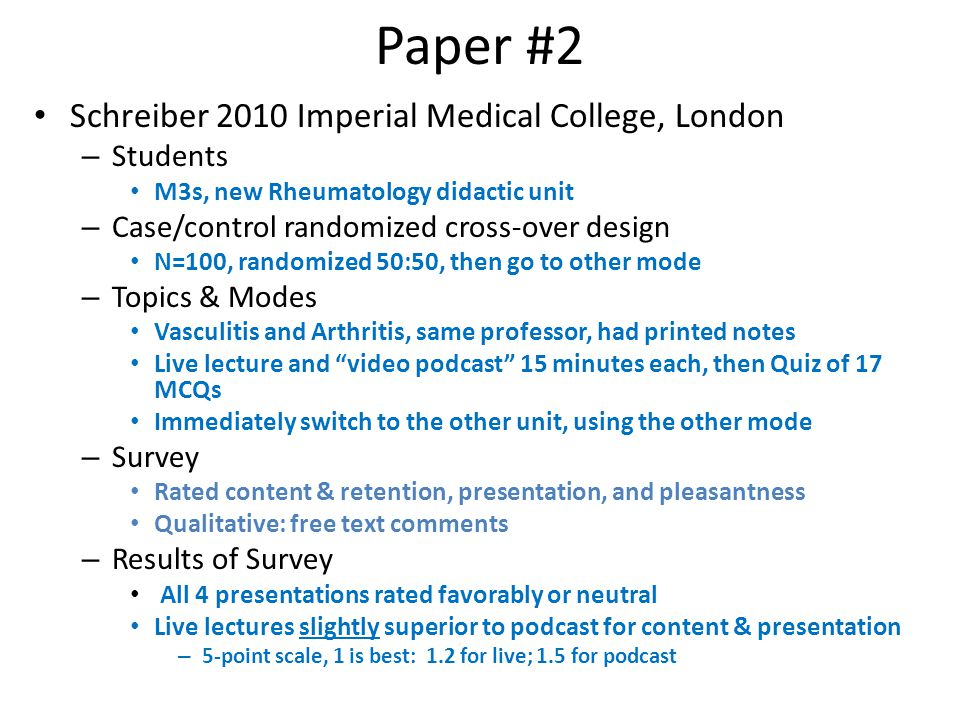 Paper #2 Schreiber 2010 Imperial Medical College, London – Students M3s, new Rheumatology didactic unit – Case/control randomized cross-over design N=