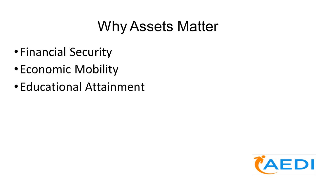 Why Assets Matter Financial Security Economic Mobility Educational Attainment