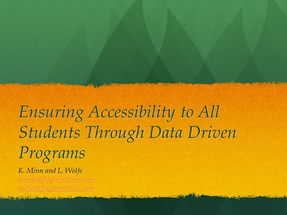 Ensuring Accessibility to All Students Through Data Driven Programs K.