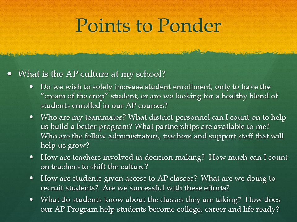 Points to Ponder What is the AP culture at my school.