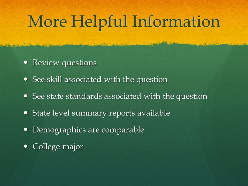 More Helpful Information Review questions Review questions See skill associated with the question See skill associated with the question See state sta