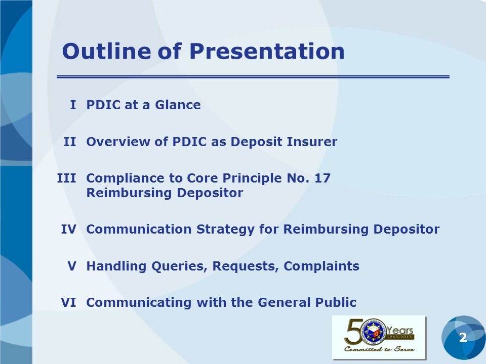 First Phase: Takeover That PDIC will pay valid deposit insurance claims That PDIC is doing its best to process claims expeditiously That PDIC ensures that the right amount of deposit is paid to the right depositor 33 DEPOSITORS / BORROWERS FORUM CORE MESSAGE Q & A