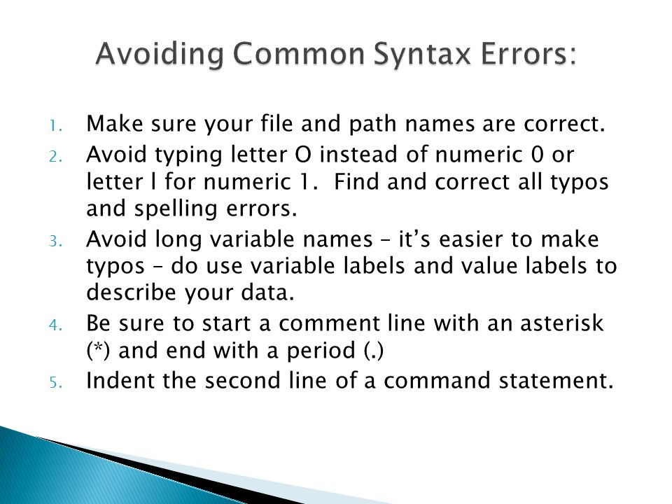 1. Make sure your file and path names are correct. 2. Avoid typing letter O instead of numeric 0 or letter l for numeric 1. Find and correct all typos