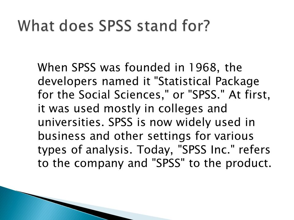 When SPSS was founded in 1968, the developers named it