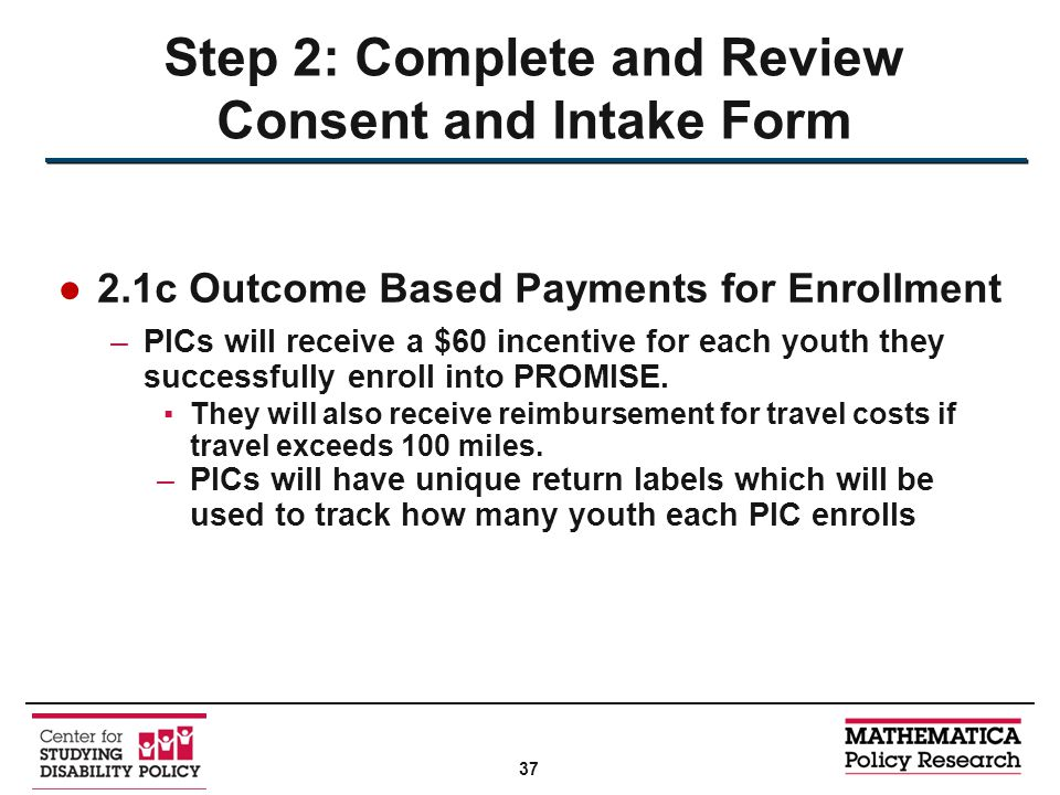 ●2.1c Outcome Based Payments for Enrollment –PICs will receive a $60 incentive for each youth they successfully enroll into PROMISE.