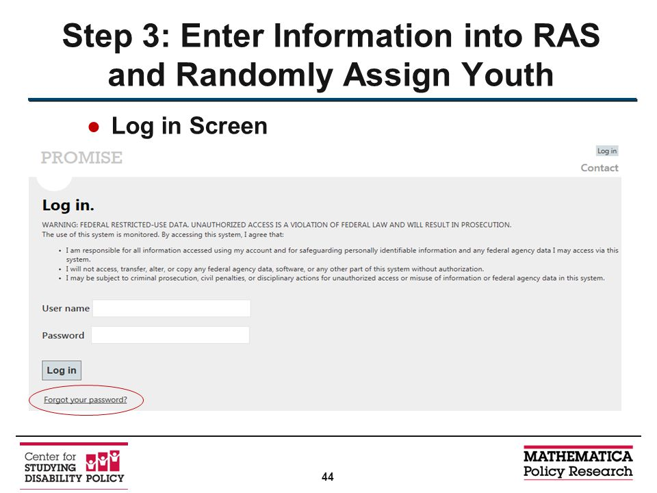 ●Log in Screen Step 3: Enter Information into RAS and Randomly Assign Youth 44