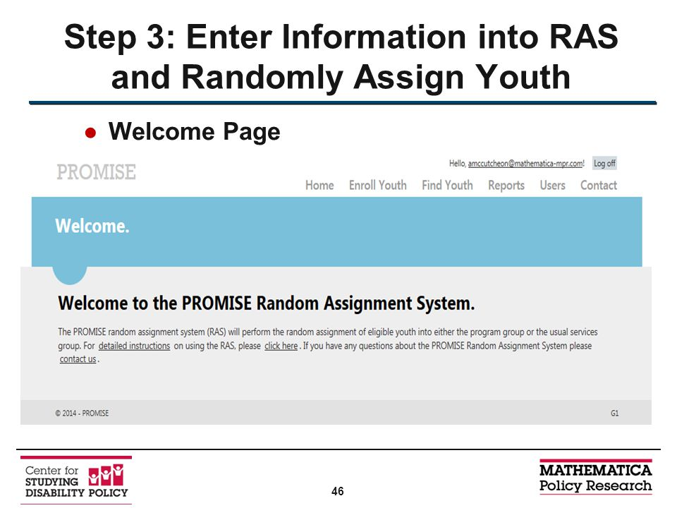 ●Welcome Page Step 3: Enter Information into RAS and Randomly Assign Youth 46