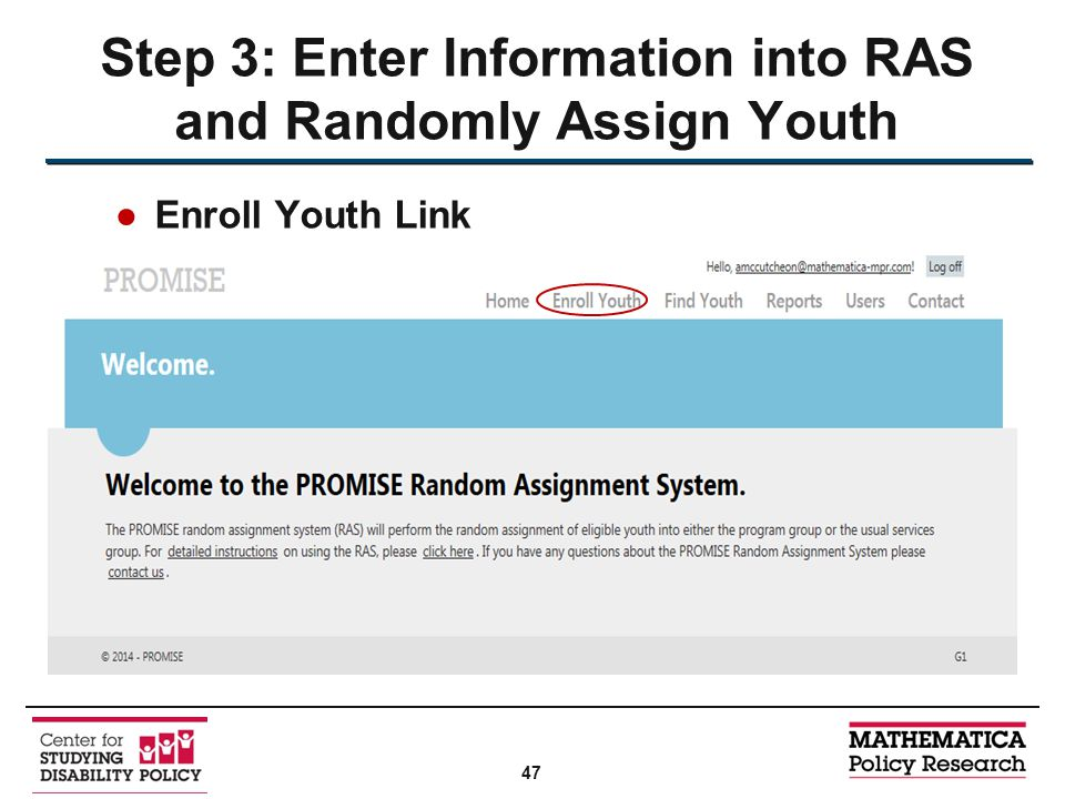 ●Enroll Youth Link Step 3: Enter Information into RAS and Randomly Assign Youth 47