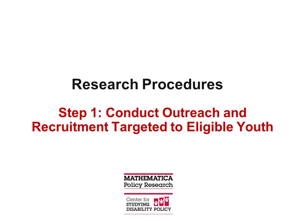 Research Procedures Step 1: Conduct Outreach and Recruitment Targeted to Eligible Youth