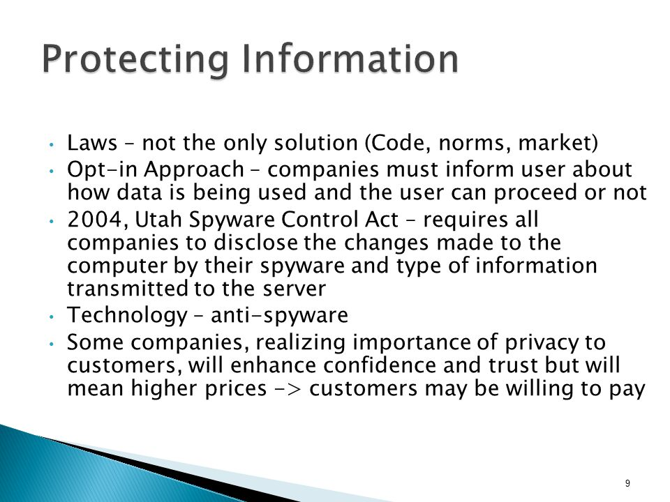 Laws – not the only solution (Code, norms, market) Opt-in Approach – companies must inform user about how data is being used and the user can proceed