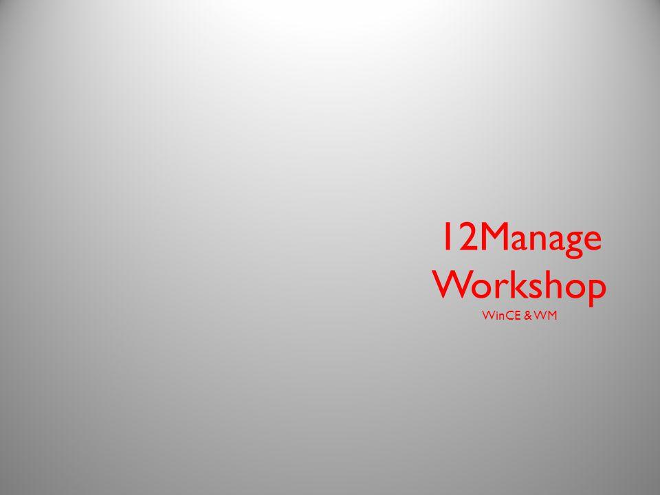 12Manage Workshop WinCE & WM