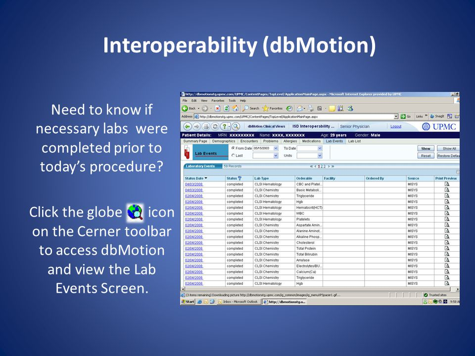 Interoperability (dbMotion) Need to know if necessary labs were completed prior to today's procedure.