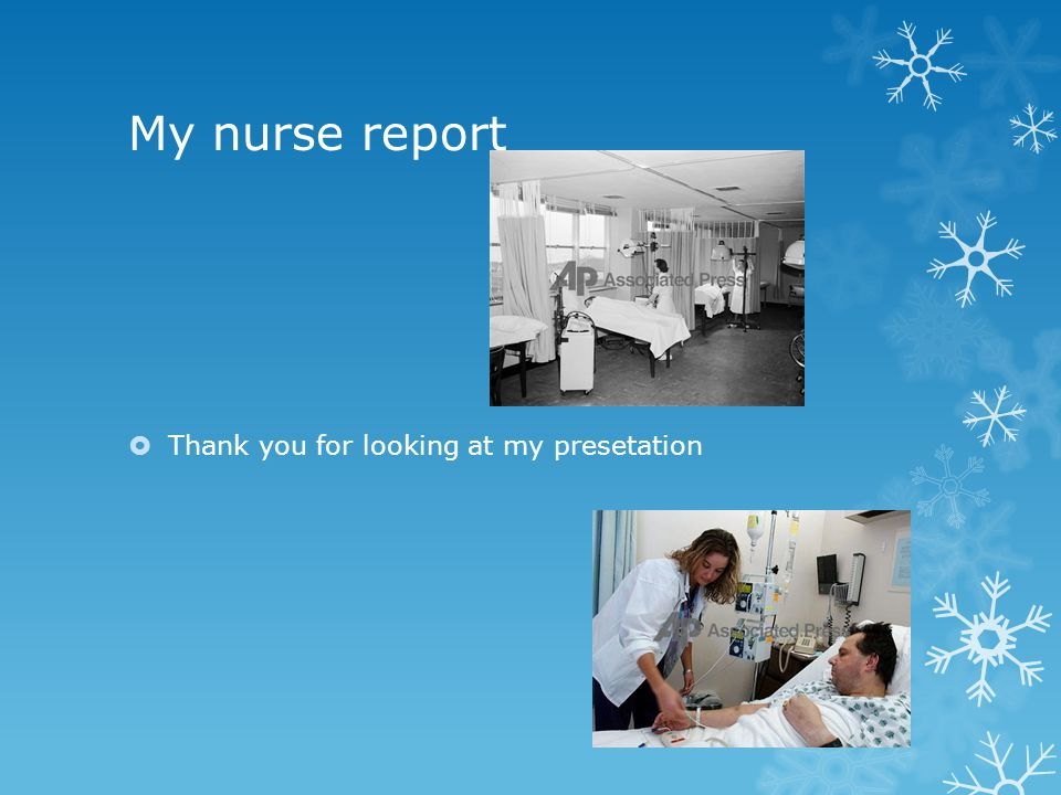 My nurse report  Thank you for looking at my presetation